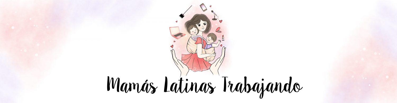 Mamás Latinas Trabajando